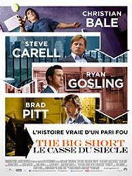 The big short = Le casse du siècle / Adam McKay (réal) | McKay, Adam ((1968-). Metteur en scène ou réalisateur