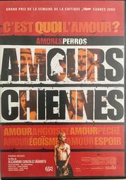 Amours chiennes / Alejandro Gonzalez Inarritu (réal)   Gonzalez Inarritu, Alejandro (1963-....). Metteur en scène ou réalisateur