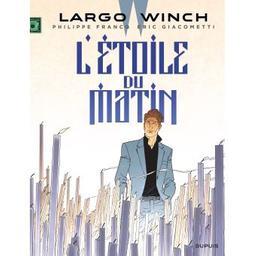 Largo Winch. 21, L'étoile du matin / scénario Eric Giacometti   Giacometti, Eric. Auteur