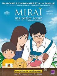 Miraï - Ma petite soeur / Réalisation, scénarion et histoire originale Mamoru Hosoda | Hosoda, Mamoru. Scénariste