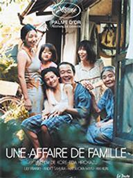 Affaire de famille (Une) / Hirokazu Koreeda, réal. | Koreeda, Hirokazu (1962-....). Metteur en scène ou réalisateur. Scénariste