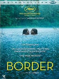 Border / Ali Abbasi, réal. | Abbasi, Ali. Metteur en scène ou réalisateur. Scénariste