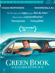 Green book - Sur les routes du Sud / Peter Farrelly, réal.   Farrelly, Peter (1956-....). Metteur en scène ou réalisateur. Scénariste