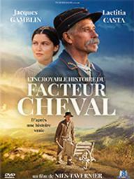 Incroyable histoire du facteur Cheval (L') / Nils Tavernier, réal. | Tavernier, Nils. Metteur en scène ou réalisateur. Scénariste