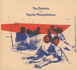 Popular manipulations / The Districts | The Districts