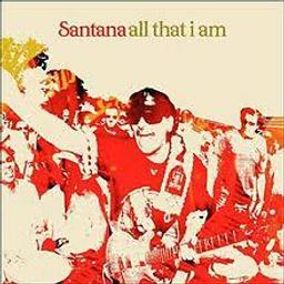 All that I am / Carlos Santana | Santana, Carlos