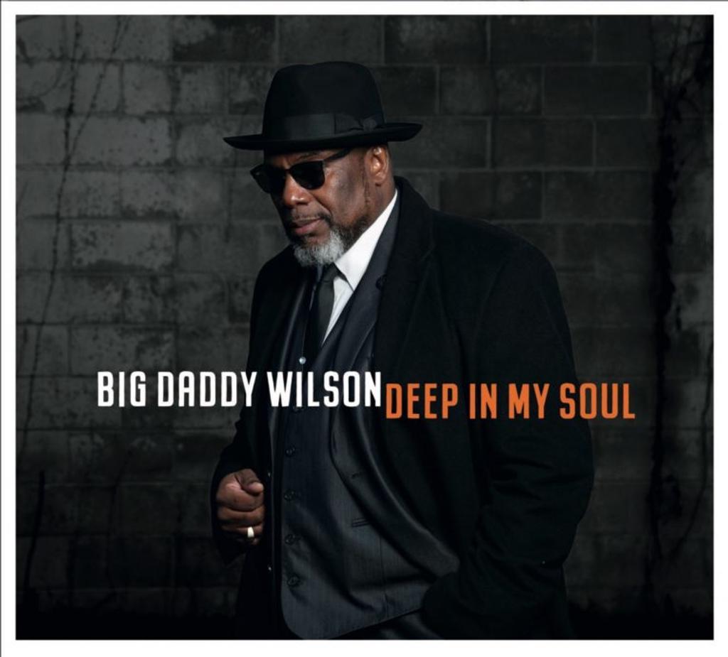 Deep in my soul / Big Daddy Wilson   Wilson , Big Daddy
