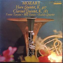 Horn Quintet, K.407 : Clarinet Quintet, K.581 / Mozart | Mozart, Wolfgang Amadeus (1756-1791)