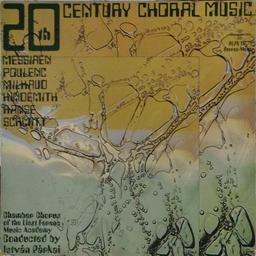20th century choral music / Messiaen, Poulenc, Milhaud, Hindemith, Ranse, Schmitt   Messiaen, Olivier (1908-1992)