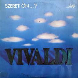 Szereti ön... ? / Antonio Vivaldi | Vivaldi, Antonio (1678-1741)