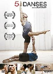 5 danses / Alan Brown, réal. | Brown, Alan. Monteur. Scénariste