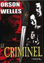 Le criminel / Orson Welles (réal)   Welles, Orson. Metteur en scène ou réalisateur