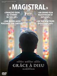 Grâce à Dieu / François Ozon, réal.   Ozon, François (1967-....). Metteur en scène ou réalisateur. Scénariste