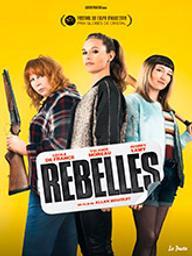 Rebelles / Allan Mauduit, réal.   Mauduit, Allan. Metteur en scène ou réalisateur. Scénariste