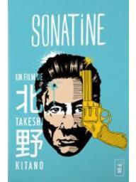 Sonatine / Takeshi Kitano, réal. | Kitano, Takeshi (1947-....). Metteur en scène ou réalisateur. Acteur. Scénariste