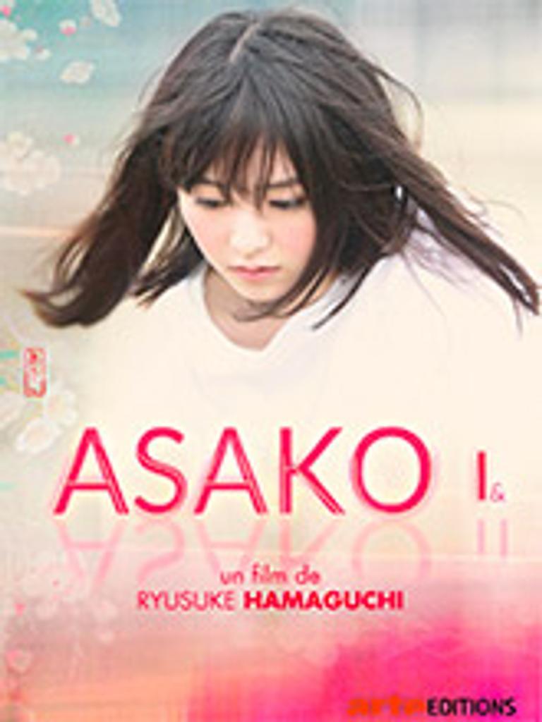 Asako I&II / Ryûsuke Hamaguchi, réal.  