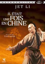 Il était une fois en Chine. 01 / Hark Tsui, (réal.) | Tsui, Hark (1950-....). Metteur en scène ou réalisateur. Scénariste