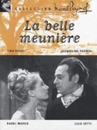 La belle meunière / Marcel Pagnol, scén. et réal.   Pagnol, Marcel - 1895-1974. Monteur. Scénariste