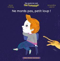 Ne mords pas, petit loup ! / Amandine Laprun | Laprun, Amandine (1980-....). Auteur