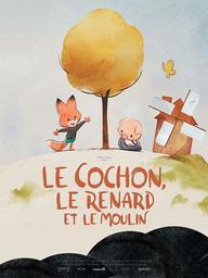 Cochon, le renard et le moulin (Le) / Erick Oh, réal. | Oh, Erick. Metteur en scène ou réalisateur. Scénariste