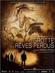 Grotte des rêves perdus (La) / Werner Herzog, réal. | Herzog, Werner. Metteur en scène ou réalisateur. Scénariste