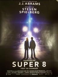 Super 8 / J.J. Abrams, réal.   Abrams, J.J. (1966-....). Metteur en scène ou réalisateur
