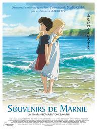 Souvenirs de Marnie / Hiromasa Yonebayashi, réal. | Yonebayashi, Hiromasa (1973-....). Metteur en scène ou réalisateur. Scénariste