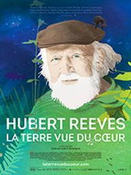 Hubert Reeves - La Terre vue du coeur / Iolande Cadrin-Rossignol, réal.   Cadrin-Rossignol, Iolande. Metteur en scène ou réalisateur. Scénariste