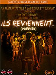 Ils reviennent... / Issa Lopez, réal. | Lopez, Issa. Metteur en scène ou réalisateur. Scénariste