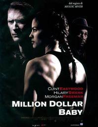 Million dollar baby / Clint Eastwood, réal.   Eastwood, Clint (1930-...). Metteur en scène ou réalisateur. Acteur. Compositeur. Producteur