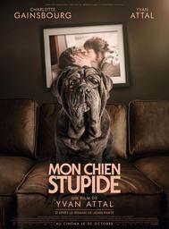 Mon chien stupide / Yvan Attal, réal. | Attal, Yvan (1965-....). Metteur en scène ou réalisateur. Acteur. Scénariste