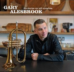 The stories we tell ourselves / Gary Alesbrook  | Alesbrook , Gary