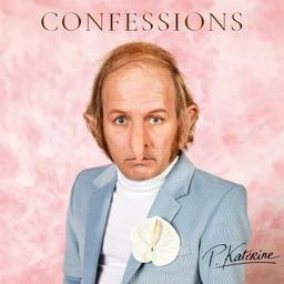 Confessions / Philippe Katerine   Katerine , Philippe