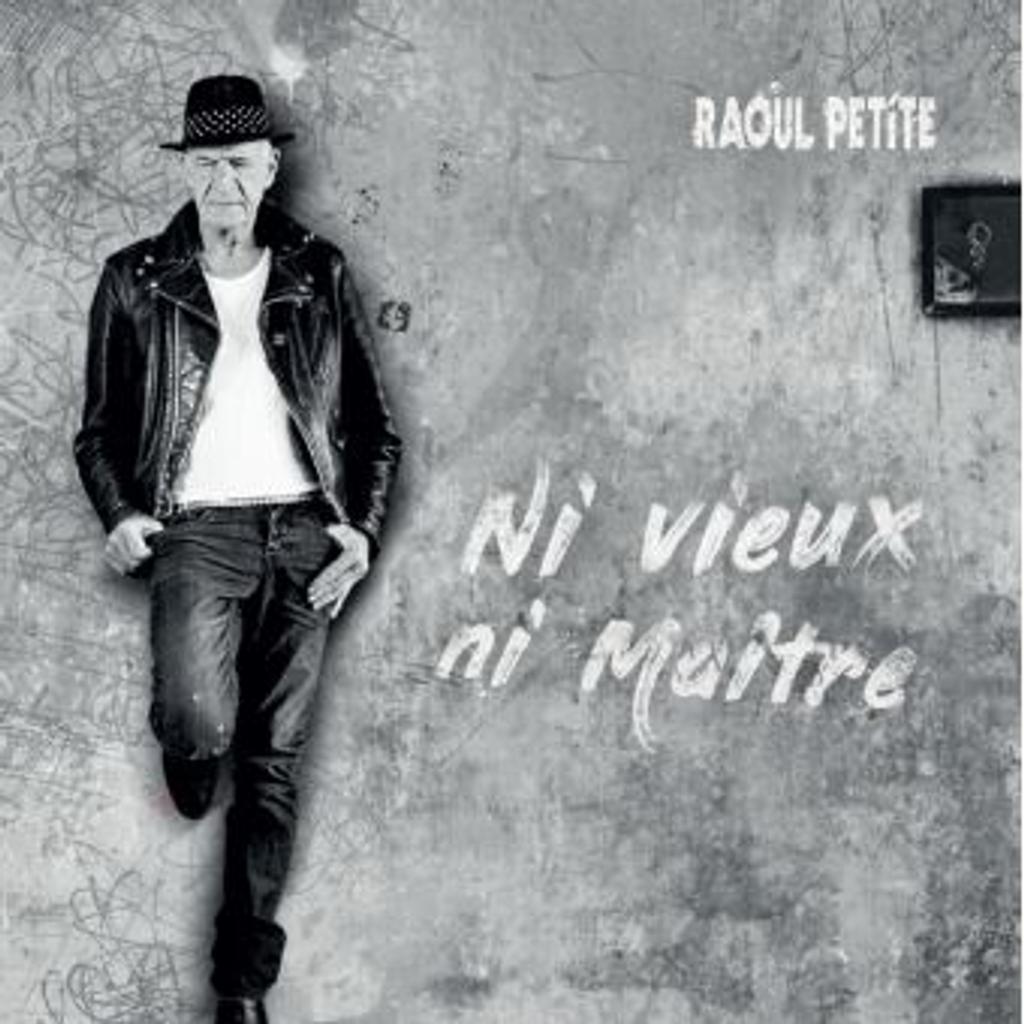 Ni vieux, ni maître / Raoul Petite   Raoul Petite
