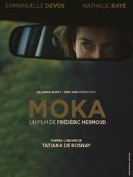 MOKA / Frédéric Mermoud | Mermoud, Frédéric ((1969-...)). Metteur en scène ou réalisateur