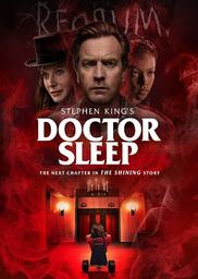Doctor Sleep / Mike Flanagan, (réal.)   Flanagan, Mike. Metteur en scène ou réalisateur. Scénariste