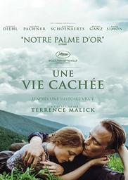 Vie cachée (Une) / Terrence Malick, (réal.)   Malick, Terrence (1943-....). Metteur en scène ou réalisateur. Scénariste