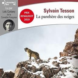 La panthère des neiges (livre audio) : Texte intégral / Sylvain Tesson   Tesson, Sylvain (1972-....). Auteur