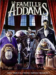 Famille Addams (La) : Vous trouviez votre famille bizarre ? / Conrad Vernon, Greg Tiernan (réal.) | Vernon, Conrad. Metteur en scène ou réalisateur