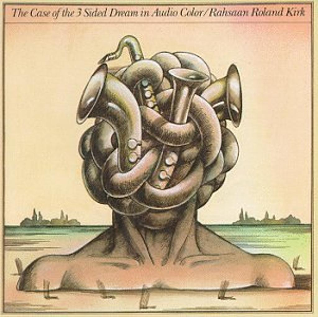The Case of the 3 sided dream in audio color / Rahsaan Roland Kirk, sax | Kirk, Rahsaan Roland