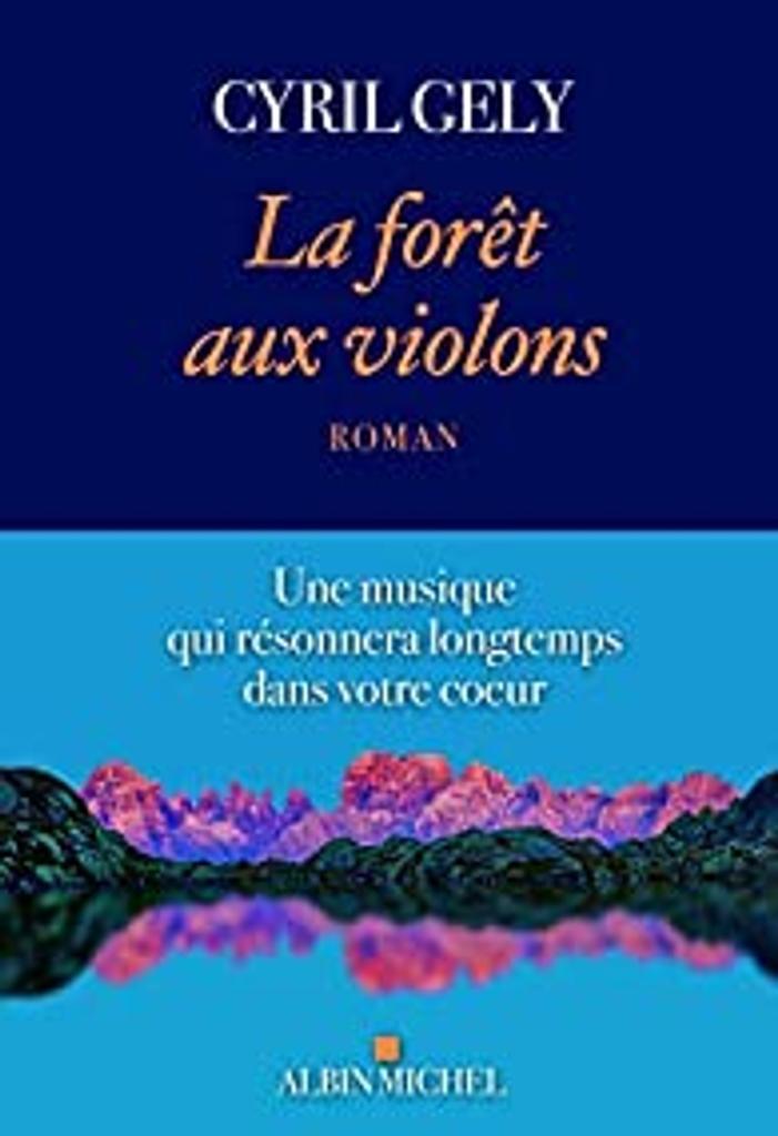 La forêt aux violons / Cyril Gely |