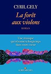 La forêt aux violons / Cyril Gely   Gely, Cyril (1968-....). Auteur