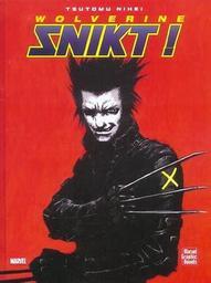Wolverine Snikt ! / Tsutomu Nihei | Nihei, Tsutomu. Auteur. Illustrateur