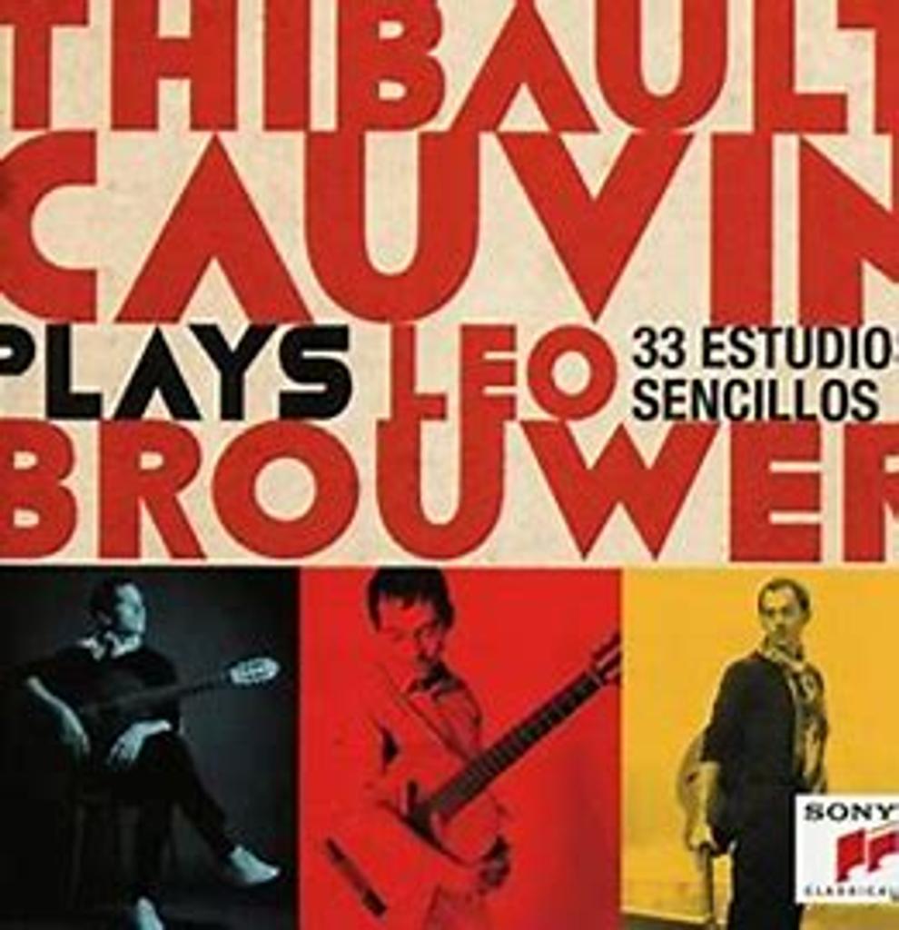 Thibault Cauvin plays Leo Brouwer : 33 estudios sencillos / Leo Brouwer | Brouwer, Leo (1939-....). Compositeur