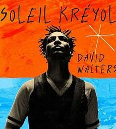 Soleil kréyol / David Walters   Walters, David (1958-....)