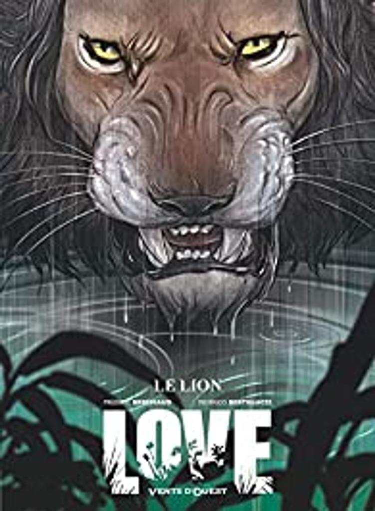 Love. 03 : Le lion / scénario Frédéric Brrémaud | Brrémaud, Frédéric (1973-....). Auteur