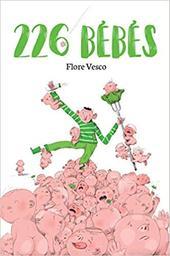 226 bébés / Flore Vesco | Vesco, Flore (1981-....). Auteur