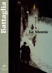 La momie / Dino et Laura Battaglia   Battaglia, Dino. Auteur