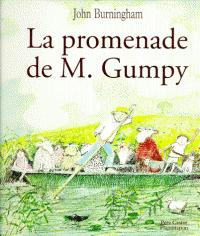 La promenade de M. Gumpy / John Burningham   Burningham, John. Auteur