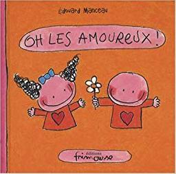 Oh les amoureux ! / Edouard Manceau | Manceau, Edouard. Auteur